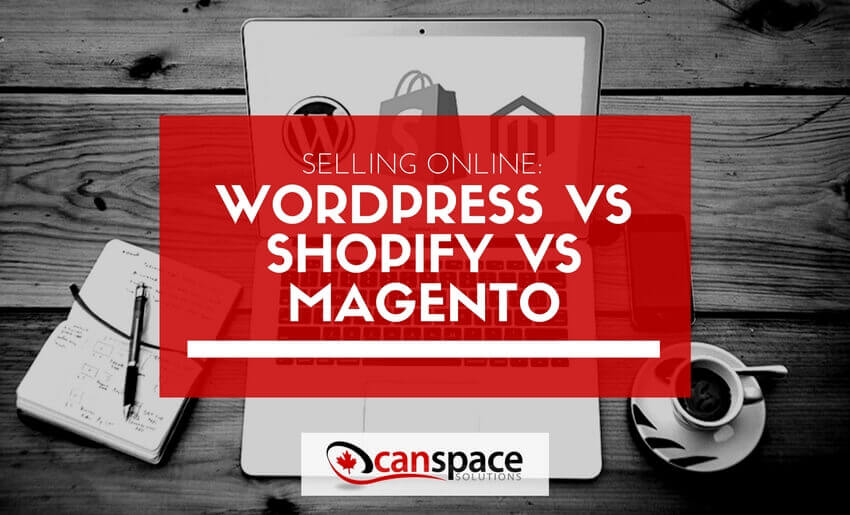 How to sell online and pick between wordpress, shopify and magento